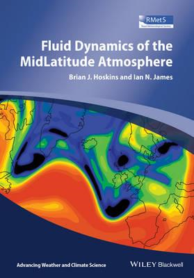 Fluid Dynamics of the Mid-Latitude Atmosphere (BOK)