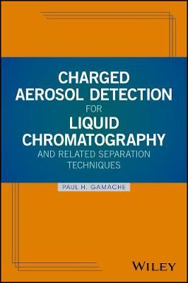 Charged Aerosol Detection for Liquid Chromatography and Rela (BOK)