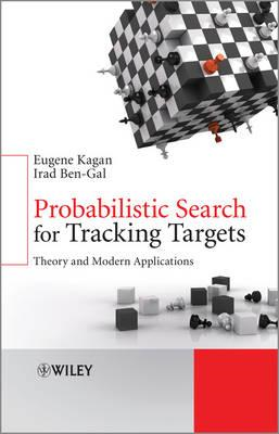 Probabilistic Search for Tracking Targets: Theory and Modern Applications (BOK)