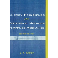 Energy Principles and Variational Methods in Applied Mechani (BOK)