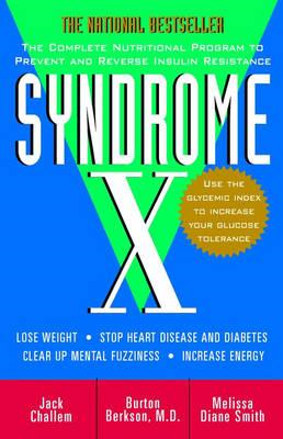 Syndrome X: The Complete Nutritional Program to Prevent and Reverse Insulin Resistance (BOK)