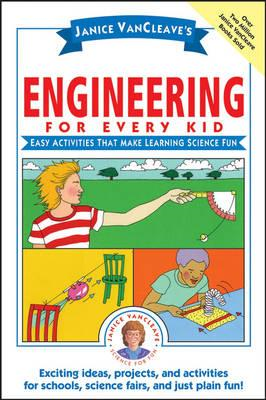 Janice VanCleave's Engineering for Every Kid (BOK)