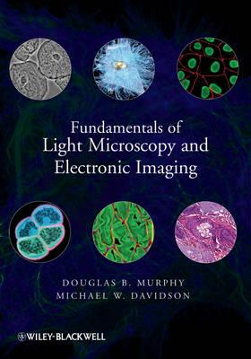 Fundamentals of Light Microscopy and Electronic Imaging (BOK)
