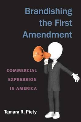 Brandishing the First Amendment: Commercial Expression in America (BOK)