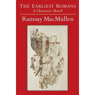The Earliest Romans: A Character Sketch (BOK)