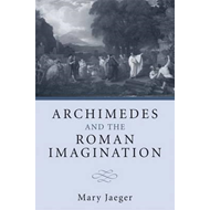 Archimedes and the Roman Imagination (BOK)