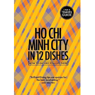 Ho Chi Minh City in 12 Dishes (BOK)