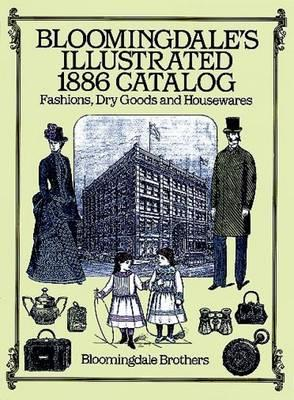 Bloomingdale's Illustrated 1886 Catalogue (BOK)