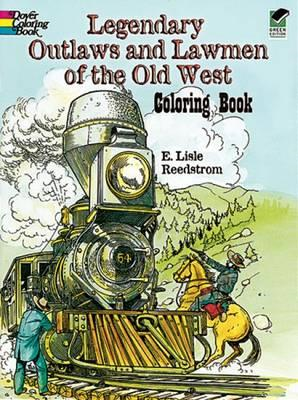 Legendary Outlaws and Lawmen of the Old West Coloring Book (BOK)
