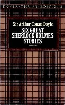 Six Great Sherlock Holmes Stories (BOK)