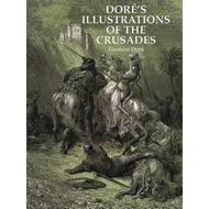 Dore's Illustrations of the Crusades (BOK)