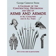 Glossary of the Construction, Decoration and Use of Arms and (BOK)