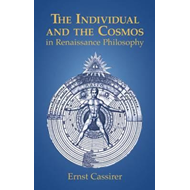 Individual and the Cosmos in Renaissance Philosophy (BOK)