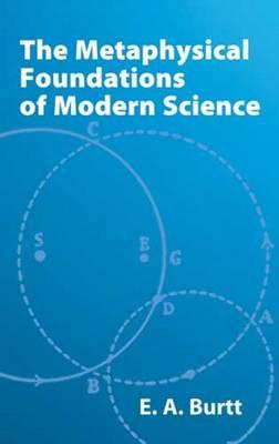 Metaphysical Foundations of Modern Science (BOK)