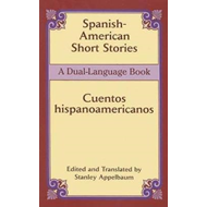 Spanish-American Short Stories / Cuentos Hispano-Americanos (BOK)