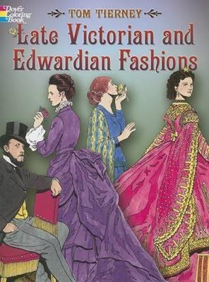 Late Victorian and Edwardian Fashions (BOK)