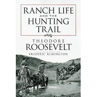 Ranch Life and the Hunting Trail (BOK)