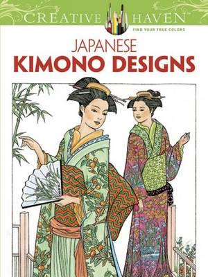 Creative Haven Japanese Kimono Designs Coloring Book (BOK)