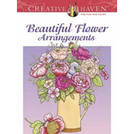 Creative Haven Beautiful Flower Arrangements Coloring Book (BOK)