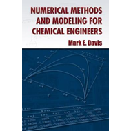 Numerical Methods and Modeling for Chemical Engineers (BOK)