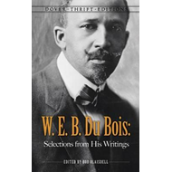 W. E. B. Du Bois: Selections from His Writings (BOK)