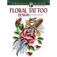 Creative Haven Floral Tattoo Designs Coloring Book (BOK)