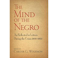 Mind of the Negro As Reflected in Letters During the Crisis (BOK)