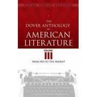 Dover Anthology of American Literature, Volume III (BOK)