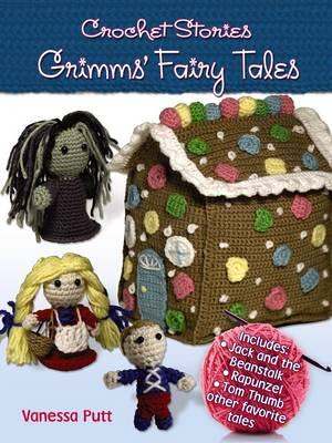 Crochet Stories: Grimm's Fairy Tales (BOK)
