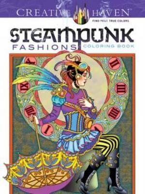 Creative Haven Steampunk Fashions Coloring Book (BOK)