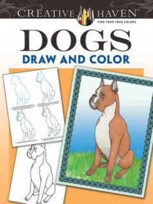 Creative Haven Dogs Draw and Color (BOK)