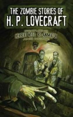Zombie Stories of H. P. Lovecraft (BOK)
