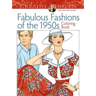 Creative Haven Fabulous Fashions of the 1950s Coloring Book (BOK)