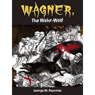 Wagner, the Wehr-Wolf (BOK)