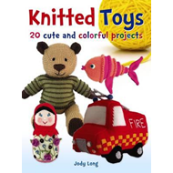 Knitted Toys: 20 cute and colorful projects (BOK)