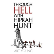 Through Hell with Hiprah Hunt (BOK)