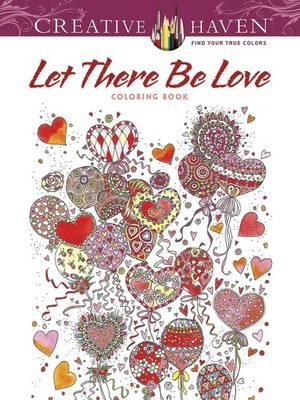 Creative Haven Let There Be Love Coloring Book (BOK)