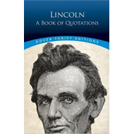 Lincoln: A Book of Quotes (BOK)