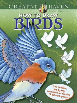 Creative Haven How to Draw Birds (BOK)