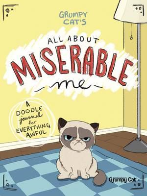 Grumpy Cat's All About Miserable Me (BOK)