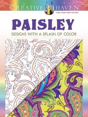Creative Haven Paisley: Designs with a Splash of Color (BOK)