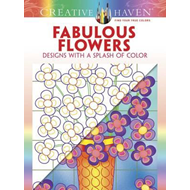 Creative Haven Fabulous Flowers: Designs with a Splash of Co (BOK)