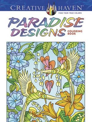 Creative Haven Paradise Designs Coloring Book (BOK)
