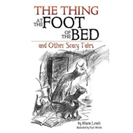 Thing at the Foot of the Bed and Other Scary Tales (BOK)