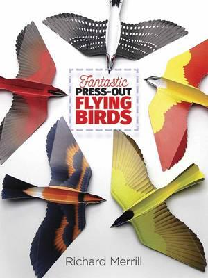 Fantastic Press-Out Flying Birds (BOK)