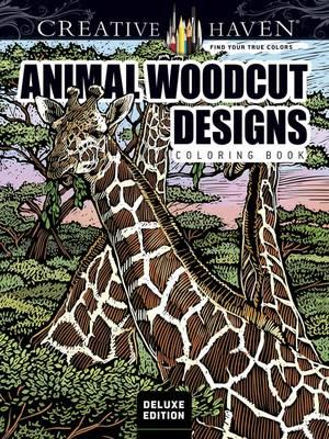 Creative Haven Deluxe Edition Animal Woodcut Designs Colorin (BOK)