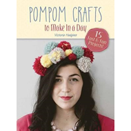 Pompom Crafts to Make in a Day (BOK)