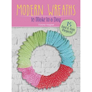 Modern Wreaths to Make in a Day (BOK)