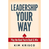 Leadership Your Way: Play the Hand You're Dealt and Win (BOK)