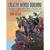 Creative World Building and Creature Design: A Guide for Ill (BOK)